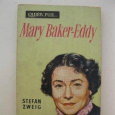 Libros de segunda mano: MARY BAKER-EDDY - STEFAN ZWEIG - COLECCIÓN QUIÉN FUE... Nº 17 - EDICIONES G.P. - AÑO 1959.. Lote 44934000