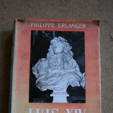 Libros de segunda mano: LUIS XIV. ERLANGER (PHILIPPE) MADRID, ESPASA-CALPE, 1968. . Lote 44952659