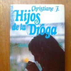 Libros de segunda mano: HIJOS DE LA DROGA, CHRISTIANE F, CIRCULO DE LECTORES, 1982. Lote 45038875