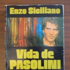 Libros de segunda mano: VIDA DE PASOLINI -- ENZO SICILIANO. Lote 45124505