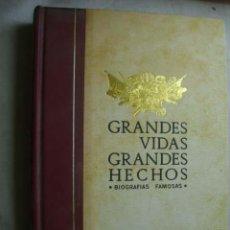 Livros em segunda mão: GRANDES VIDAS, GRANDES HECHOS. BIOGRAFIAS FAMOSAS. 1966. Lote 45256683