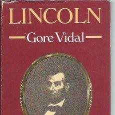 Libros de segunda mano: LINCOLN, GORE VIDAL, EDHASA BARCELONA 1985, 735 PÁGS, CON CUBIERTAS, 16 POR 23CM. Lote 45305798