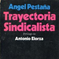 Libros de segunda mano: ANGEL PESTAÑA- TRAYECTORIA SINDICALISTA. Lote 45370366