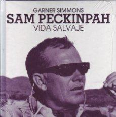 Libros de segunda mano: SAM PECKINPAH. VIDA SALVAJE. SIMMONS GARNER. T&B ED.MADRID, 2011.. Lote 45414547