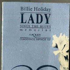 Libros de segunda mano: BILLIE HOLIDAY : LADY SINGS THE BLUES - MEMORIAS (TUSQUETS, 1988). Lote 45423735