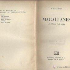 Libros de segunda mano: MAGALLANES, EL HOMBRE Y SU CESTA, STEFAN ZWEIG, ED.JUVENTUD, BARCELONA 1955, 300 PÁGS, ENC. ED. Lote 120691848