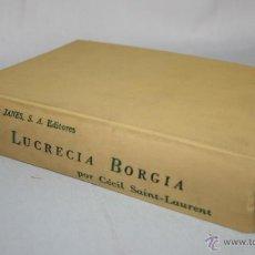 Libros de segunda mano: LUCRECIA BORGIA, CECIL SAINT-LAURENT, PLAZA & JANES 1965 - LIBRO ANTIGUO. Lote 45547858