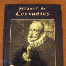 Libros de segunda mano: MIGUEL DE CERVANTES GRANDES BIOGRAFIAS. Lote 191258972