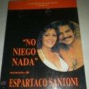 Libros de segunda mano: MEMORIAS ESPARTACO SANTONI NO NIEGO NADA 1989. Lote 45664968