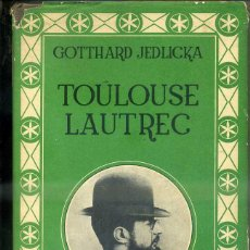 Libros de segunda mano: JEDLICKA : TOULOUSE LAUTREC PINTOR DEL FIN DU SIECLE (RIALP, 1965) PRIMERA EDICIÓN. Lote 45756881