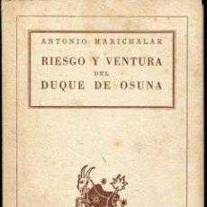 Libros de segunda mano: RIESGO Y VENTURA DEL DUQUE DE OSUNA -- ANTONIO MARICHALAR. Lote 45992538