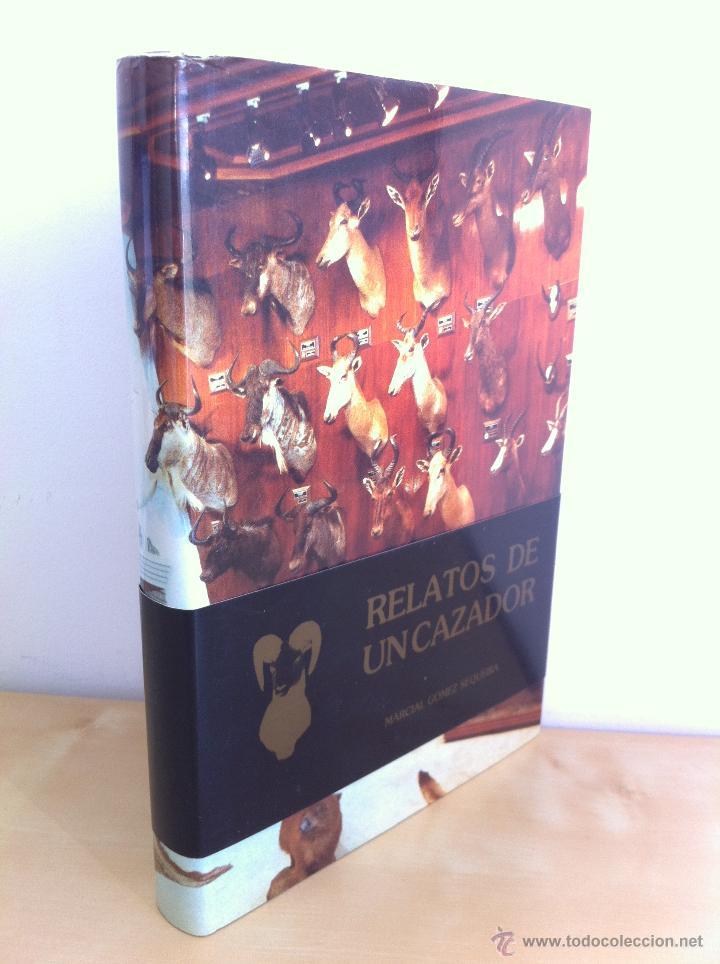 RELATOS DE UN CAZADOR. MARCIAL GÓMEZ SEQUEIRA. EJEMPLAR NUMERADO Nº 1557. ILUSTRADO. (Libros de Segunda Mano - Biografías)