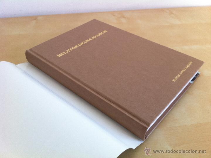 Libros de segunda mano: RELATOS DE UN CAZADOR. MARCIAL GÓMEZ SEQUEIRA. EJEMPLAR NUMERADO Nº 1557. ILUSTRADO. - Foto 5 - 46249828