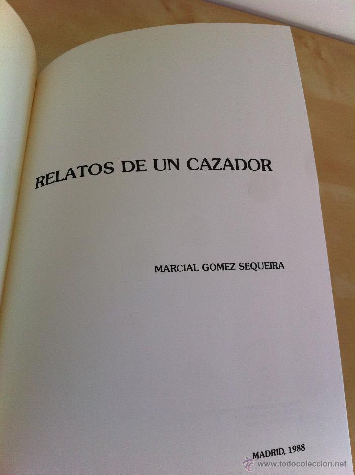 Libros de segunda mano: RELATOS DE UN CAZADOR. MARCIAL GÓMEZ SEQUEIRA. EJEMPLAR NUMERADO Nº 1557. ILUSTRADO. - Foto 7 - 46249828