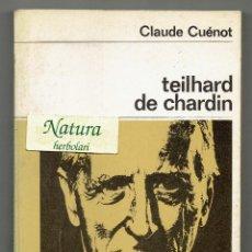 Libros de segunda mano: TEILHARD DE CHARDIN. CLAUDE CUÉNOT. NUEVA COLECCIÓN LABOR.. Lote 46298244