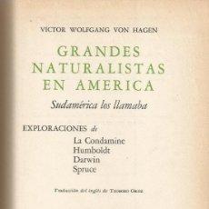 Libros de segunda mano: VÍCTOR WOLFGANG VON HAGEN. GRANDES NATURALISTAS EN AMÉRICA. RM67196. . Lote 46331151