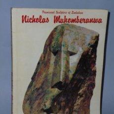 Libros de segunda mano: PROMINENT SCULPTORS OF ZIMBABWE . NICHOLAS MUKOMBERANWA. (EN INGLÉS). Lote 46371651