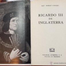 Libros de segunda mano: RICARDO III DE INGLATERRA. DE PAUL MURRAY KENDALL. EDITORIAL JUVENTUD, 1ª EDICION 1960. Lote 46520855
