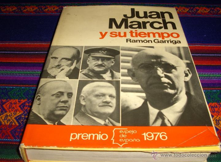 JUAN MARCH Y SU TIEMPO POR RAMÓN GARRIGA. PREMIO ESPEJO ESPAÑA 1976. PLANETA. (Libros de Segunda Mano - Biografías)