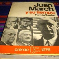 Libros de segunda mano: JUAN MARCH Y SU TIEMPO POR RAMÓN GARRIGA. PREMIO ESPEJO ESPAÑA 1976. PLANETA.. Lote 46676762