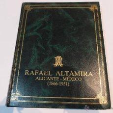 Libros de segunda mano: RAFAEL ALTAMIRA ALICANTE-MEXICO,1866-1951. GUAFLEX,24X30. 269 PAG.. Lote 46684807