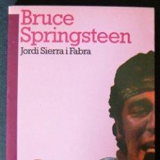 Libros de segunda mano: BRUCE SPRINGSTEEN - JORDI SERRA I FABRA - EDITORIAL EMPURIES - 1ª EDICIO 1992 - (EN CATALA). Lote 46913751