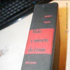 Libros de segunda mano: ROBERT PAYNE: VIDA Y MUERTE DE LENIN. (HISTORIA RUSIA DESTINO COMUNISMO SOCIALISMO)EDICIONES DESTINO. Lote 46914734
