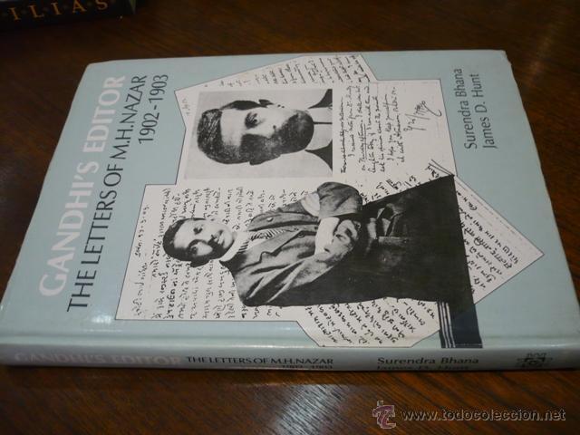 BHANA, SURENDRA AND JAMES D. HUNT GANDHI'S EDITOR: THE LETTERS OF M.H. NAZAR 1902-1903 (Libros de Segunda Mano - Biografías)