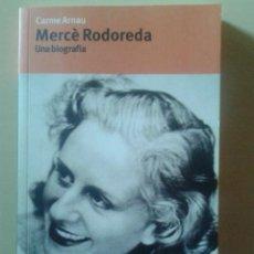 Libros de segunda mano: MERCE RODOREDA UNA BIOGRAFIA - CARME ARNAU - EDICIONS 62, 2007. Lote 47180099