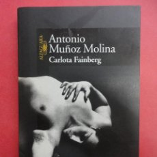 Libros de segunda mano: CARLOTA FAINBERG. ANTONIO MUÑOZ MOLINA.. Lote 47349614