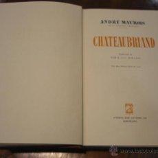 Libros de segunda mano: MAUROIS, ANDRÉ. CHATEAUBRIAND. Lote 8304197