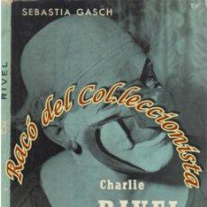 Libros de segunda mano: CHARLIE RIVEL PALLASSO CATALA, SEBASTIA GASCH, ED ALCIDES, COLECCION BIOGRAFIES POPULARS N. 3, 1962. Lote 47375146