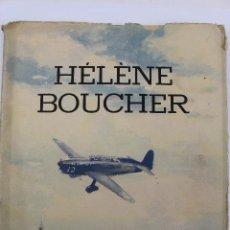 Libros de segunda mano: L-863.HÉLÈNE BOUCHER. ROLAND TESSIER. LES HÉROS DE L'AIR EN IMAGES. ROLAND TESSIER. 1942. EN FRANCES. Lote 47530682
