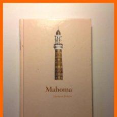 Libros de segunda mano: MAHOMA - HARTMUT BOBZIN - BIBLIOTECA ABC . PROTAGONISTAS DE LA HISTORIA Nº 5. Lote 47851748
