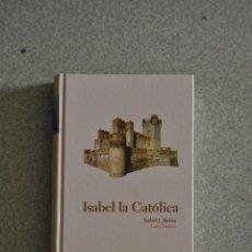Libri di seconda mano: ISABEL LA CATOLICA. LUIS SUAREZ. COLECCION PROTAGONISTAS DE LA HISTORIA. ABC.. Lote 47857994