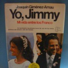 Libros de segunda mano: LIBRO. TAPAS DURAS. YO, JIMMY. MI VIDA ENTRE LO FRANCO. 1981. MI VIDA ENTRE LOS FRANCO.. Lote 47880557