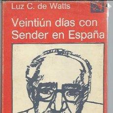 Libros de segunda mano: VEINTIÚN DÍAZ CON SENDER EN ESPAÑA, LUZ C. DE WATTS, EDICIONES DESTINO COL.ANCORA Y DELFIN 480. Lote 47908067