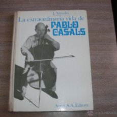 Libros de segunda mano: PABLO CASALS. Lote 47928221