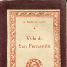 Livres d'occasion: VIDA DE SAN FERNANDO DE A.NUÑEZ DE CASTRO, COLECCIÓN CISNEROS 1944. Lote 48215408