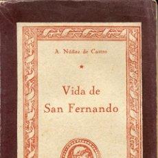 Livros em segunda mão: VIDA DE SAN FERNANDO DE A.NUÑEZ DE CASTRO, COLECCIÓN CISNEROS 1944. Lote 48215408