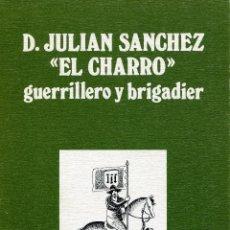 Libros de segunda mano: D.JULIAN SANCHEZ EL CHARRO GUERRILLERO Y BRIGADIER, NICOLAS HORTA RODRIGUEZ 1987. Lote 48265668