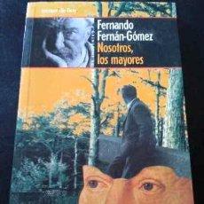 Libros de segunda mano: FERNANDO FERNÁN GÓMEZ, NOSOTROS LOS MAYORES - LIBRO EN TEMAS DE HOY, 1ª EDICIÓN 1999. Lote 34211473