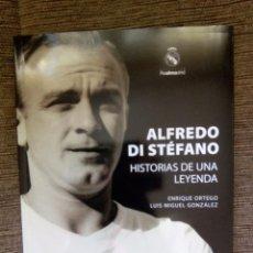Libros de segunda mano: ALFREDO DI STEFANO HISTORIAS DE UNA LEYENDA REAL MADRID.- FÚTBOL.- ENRIQUE ORTEGO & LUIS M. GONZÁLEZ. Lote 48329666
