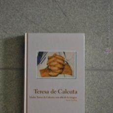 Libros de segunda mano: MADRE TERESA DE CALCUTA. MAS ALLA DE LA IMAGEN. ANNE SEBBA. PROTAGONISTAS DE LA HISTORIA. ABC.. Lote 48475676