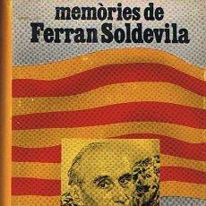 Libros de segunda mano: MEMÓRIES DE FERRAN SOLDEVILA . Lote 48530113