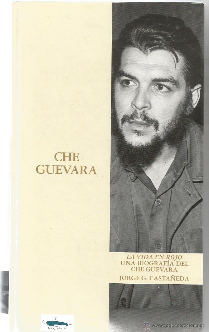 LA VIDA EN ROJO, UNA BIOGRAFÍA DEL CHE GUEVARA, JORGE G. CASTAÑEDA (Libros de Segunda Mano - Biografías)