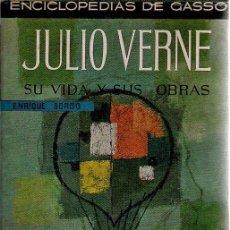 Libros de segunda mano: JULIO VERNE. SU VIDA Y SUS OBRAS. ENRIQUE SORDO. DE GASSÓ HNOS., 1ª EDICIÓN, 1973. Lote 48542920