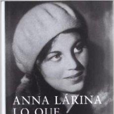 Libros de segunda mano: LO QUE NO PUEDO OLVIDAR. ANNA LARINA. . Lote 48548870