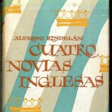 Libros de segunda mano: ALFREDO KINDELÁN : CUATRO NOVIAS INGLESAS (DESTINO, 1960) . Lote 48605908