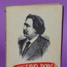 Libros de segunda mano: GUSTAVO DORÉ. ESTUDIO CRÍTICO-BIOGRÁFICO. Lote 48668468